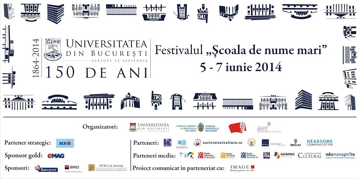"""Universitatea din Bucureşti deschide porțile Festivalului de cultură ,,Şcoala de nume mari"""""""
