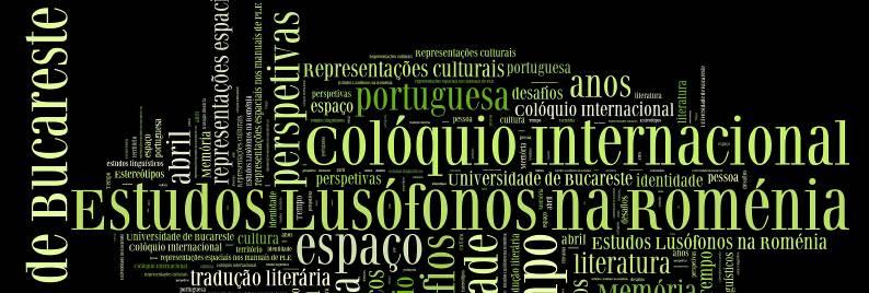 """Colocviul Internaţional """"Timp, spaţiu şi identitate în cultura portugheză"""""""