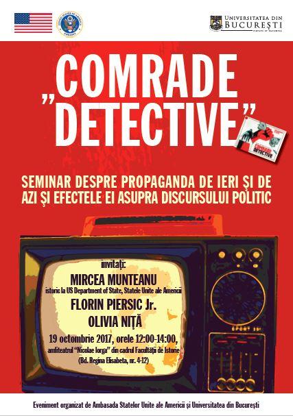 """""""Comrade Detective"""" – Seminar despre propaganda de ieri și de azi și efectele ei asupra discursului politic"""